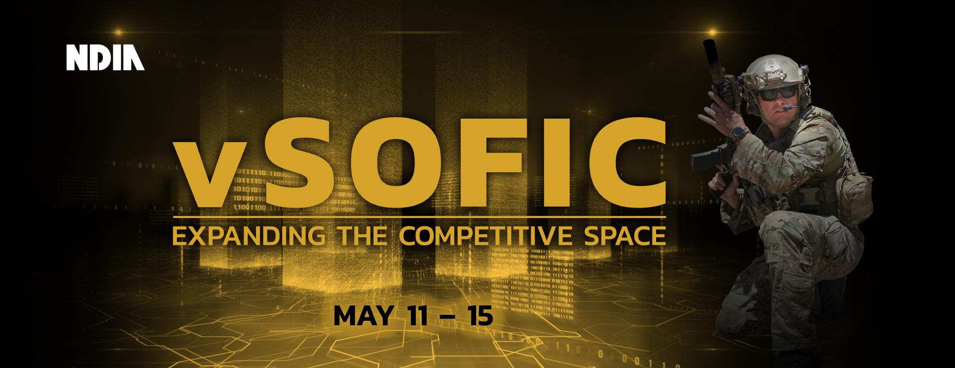 vSOFIC branded graphic; a dark background with images of digital yellow towers in the center, including the words 'vSOFIC: Expanding the Competitive Space; May 11 - 15 in gold coloring. To the right of center is a man in military uniform is pictured to the right, holding a gun and crouching down. The NDIA logo is in white on the upper left corner of the image.